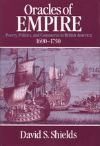 Cover image for Oracles of empire: poetry, politics, and commerce in British America, 1690-1750