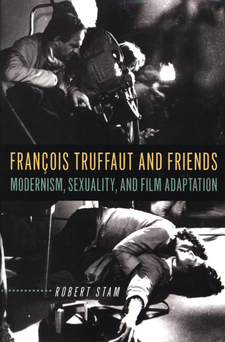 Cover image for François Truffaut and friends: modernism, sexuality, and film adaptation