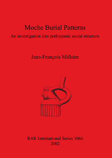 Cover image for Moche Burial Patterns: An investigation into prehispanic social structure