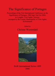 Cover image for The Significance of Portages: Proceedings of the First International Conference on the Significance of Portages, 29th Sept–2nd Oct 2004, in Lyngdal, Vest-Agder, Norway, arranged by the County Municipality of Vest-Agder, Kristiansand