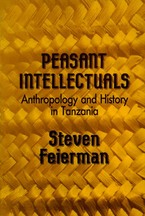 Cover image for Peasant intellectuals: anthropology and history in Tanzania