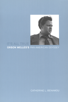 Cover image for It's all true: Orson Welles's Pan-American Odyssey