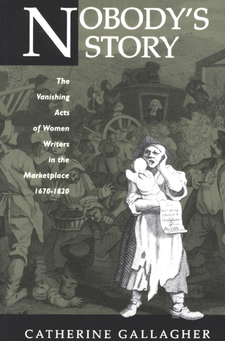 Cover image for Nobody's story: the vanishing acts of women writers in the marketplace, 1670-1820