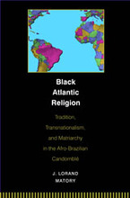 Cover image for Black Atlantic religion: tradition, transnationalism, and matriarchy in the Afro-Brazilian Candomblé