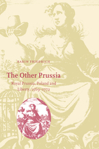 Cover image for The other Prussia: Royal Prussia, Poland and liberty, 1569-1772