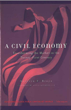 Cover image for A Civil Economy: Transforming the Marketplace in the Twenty-First Century