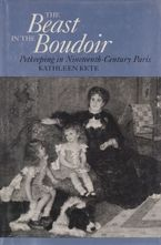 Cover image for The beast in the boudoir: petkeeping in nineteenth-century Paris