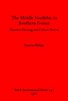 Cover image for The Middle Neolithic in Southern France: Chasséen Farming and Culture Process