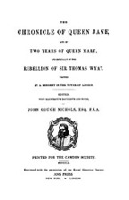 Cover image for The chronicle of Queen Jane, and of two years of Queen Mary, and especially of the rebellion of Sir Thomas Wyat