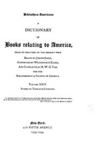 Cover image for Bibliotheca Americana: a dictionary of books relating to America, from its discovery to the present time, Vol. 24