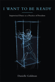 Cover image for I Want to Be Ready: Improvised Dance as a Practice of Freedom