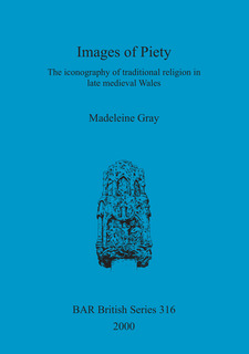 Cover image for Images of Piety: The iconography of traditional religion in late medieval Wales