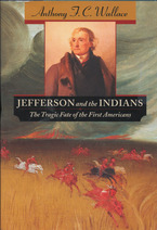 Cover image for Jefferson and the Indians: the tragic fate of the first Americans