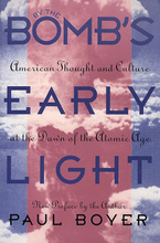 Cover image for By the bomb's early light: American thought and culture at the dawn of the atomic age