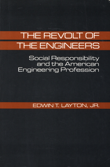 Cover image for The revolt of the engineers: social responsibility and the American engineering profession