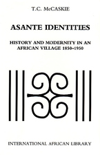 Cover image for Asante identities: history and modernity in an African village, 1850-1950