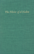 Cover image for The Fihrist of al-Nadīm: a tenth-century survey of Muslim culture, Vol. 1