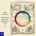 Cover image for The creation of color in eighteenth-century Europe