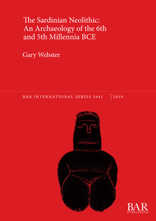 Cover image for The Sardinian Neolithic: An Archaeology of the 6th and 5th Millennia BCE