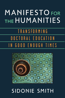 Cover image for Manifesto for the Humanities: Transforming Doctoral Education in Good Enough Times