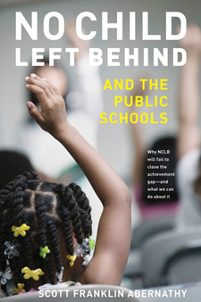Cover image for No Child Left Behind and the Public Schools