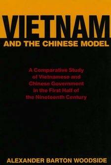 Cover image for Vietnam and the Chinese model: a comparative study of Vietnamese and Chinese government in the first half of the nineteenth century