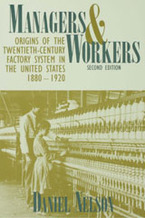 Cover image for Managers and workers: origins of the twentieth-century factory system in the United States, 1880-1920