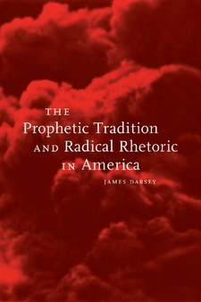 Cover image for The prophetic tradition and radical rhetoric in America