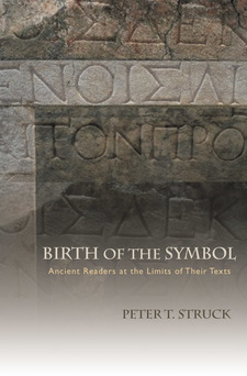 Cover for Birth of the symbol: ancient readers at the limits of their texts