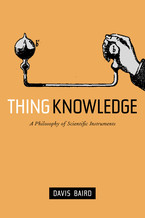 Cover image for Thing knowledge: a philosophy of scientific instruments