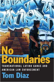 Cover image for No Boundaries: Transnational Latino Gangs and American Law Enforcement