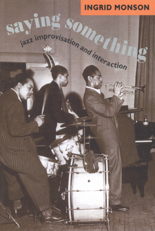 Cover image for Saying something: jazz improvisation and interaction