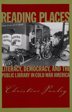 Cover image for Reading places: literacy, democracy, and the public library in Cold War America