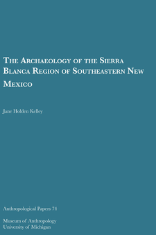 Cover image for The Archaeology of the Sierra Blanca Region of Southeastern New Mexico