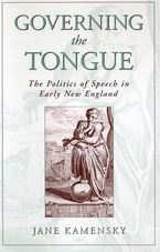 Cover image for Governing the tongue: the politics of speech in early New England
