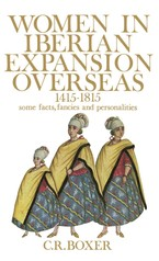 Cover image for Women in Iberian expansion overseas, 1415-1815: some facts, fancies and personalities