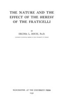 Cover for The nature and the effect of the heresy of the Fraticelli