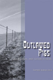 Cover image for Outlawed pigs: law, religion, and culture in Israel