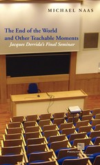 Cover image for The end of the world and other teachable moments: Jacques Derrida's final seminar