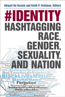 Cover image for #identity: Hashtagging Race, Gender, Sexuality, and Nation