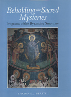 Cover image for Beholding the sacred mysteries: programs of the Byzantine sanctuary