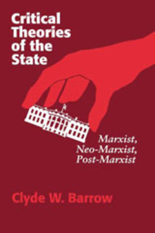 Cover image for Critical theories of the state: Marxist, Neo-Marxist, Post-Marxist