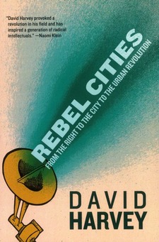 Cover image for Rebel cities: from the right to the city to the urban revolution