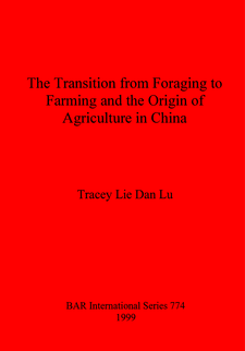 Cover image for The Transition from Foraging to Farming and the Origin of Agriculture in China