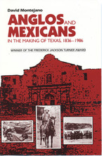 Cover image for Anglos and Mexicans in the making of Texas, 1836-1986