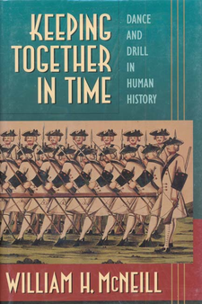 Cover image for Keeping together in time: dance and drill in human history