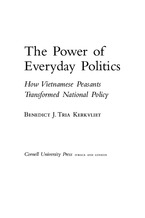 Cover image for The power of everyday politics: how Vietnamese peasants transformed national policy