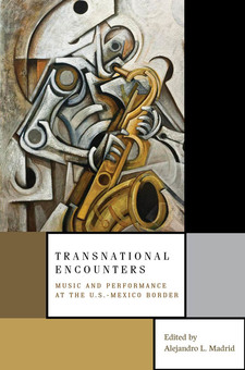 Cover for Transnational encounters: music and performance at the U.S.-Mexico border