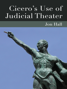 Cover image for Cicero's Use of Judicial Theater