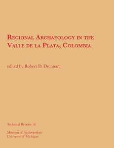 Cover image for Regional Archaeology in the Valle de la Plata, Colombia/Arqueología Regional en el Valle de la Plata, Colombia